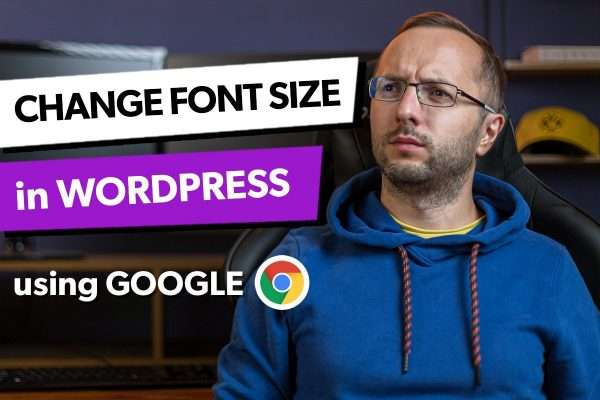 How to Change Font Size in WordPress using Google Chrome