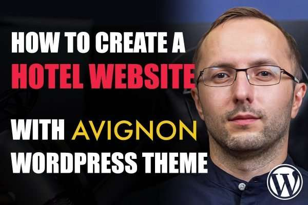 How to Create a Hotel Website with WordPress and the Avignon WordPress Theme
